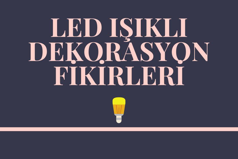 led ışıklı tasarım fikirleri