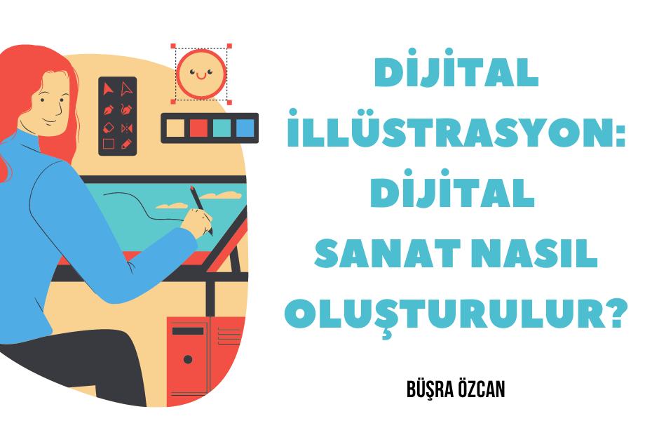 Dijital İllüstrasyon: Dijital Sanat Nasıl Oluşturulur?