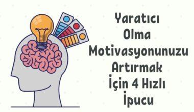 yaratıcı olma motivasyonu