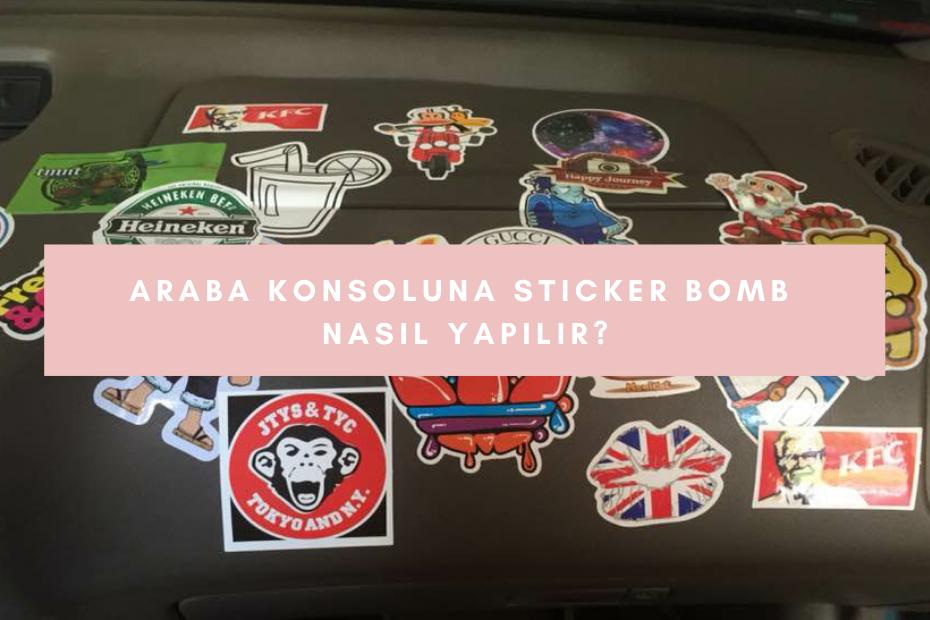 Araba Konsoluna Sticker Bomb Nasıl Yapılır?