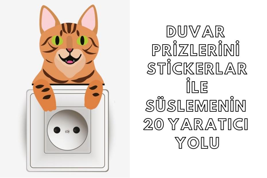 Duvar Prizlerini Stickerlar İle Süslemenin 20 Yaratıcı Yolu